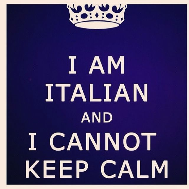 I am Italian and I cannot Keep Calm