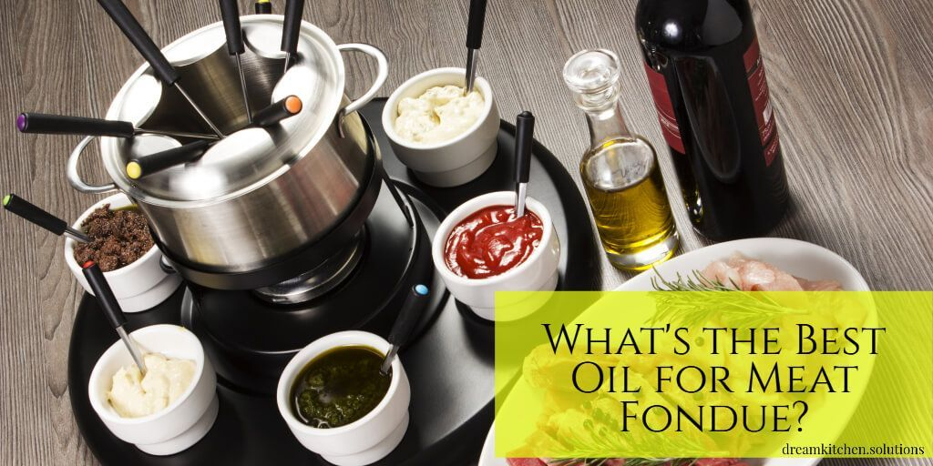 What's the Best Oil for Meat Fondue? #meatfonduerecipes What's the Best Oil for Meat Fondue? #meatfonduerecipes