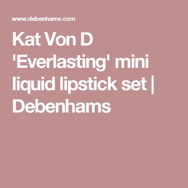 Kat Von D \'Everlasting\' mini liquid lipstick set   Debenhams   1 ...