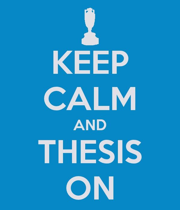 I found a Keep-Calm-generator and could customize the poster!     So now I only have to print it out and hang it up on the office wall and then start with the thesis work!     Ten minutes worth while of procrastination:)