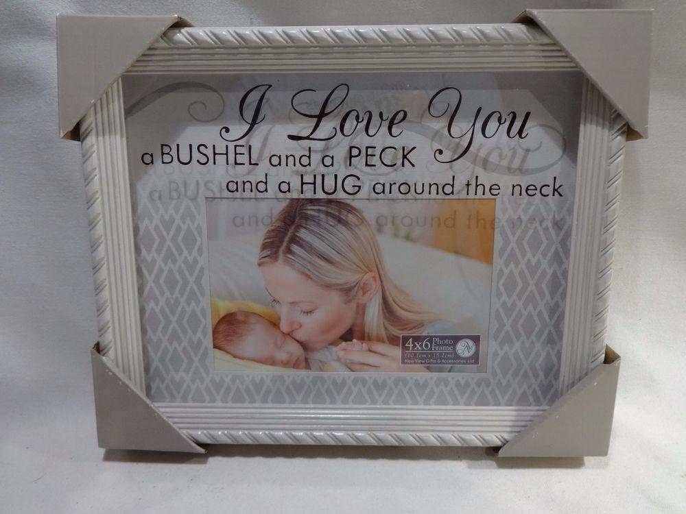 I LOVE YOU White 4x6 Photo Frame Printed I Love You Bushel Peck Hug ...