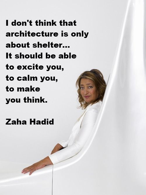 zaha hadid quote inspirations quotes pinterest zaha hadid architecture and architects. Black Bedroom Furniture Sets. Home Design Ideas