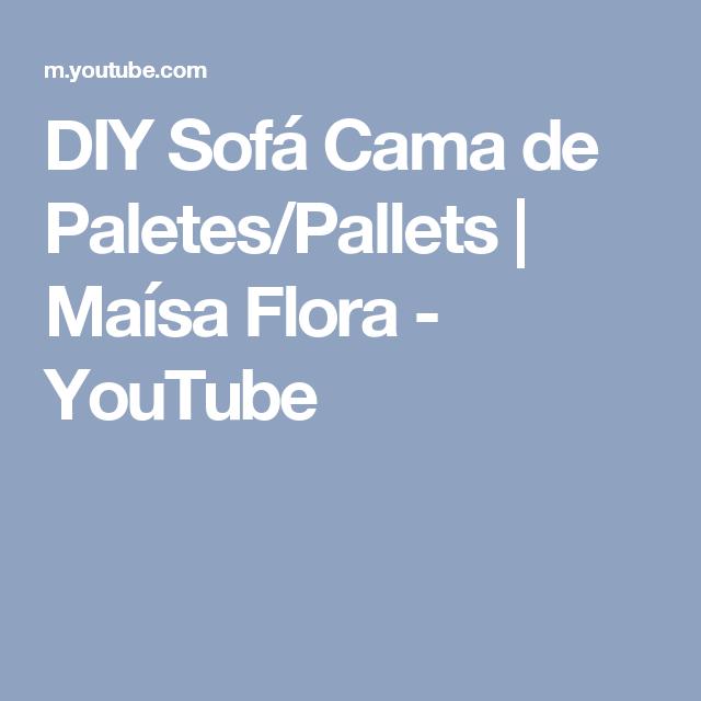 DIY Sofá Cama de Paletes/Pallets | Maísa Flora - YouTube