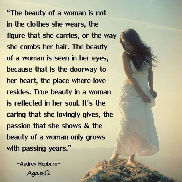 The Beauty Of A Woman Is Not In The Clothes She Wears The Figure That She Carries Or The Way She Combs He Woman Quotes Beauty Quotes For Women Beauty Quotes