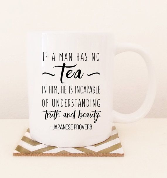 ese proverb if a man has no tea in him he by toaststationery