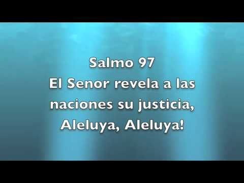 Salmo 97 - El Senor revela a las naciones su justicia, Aleluya, Aleluya!