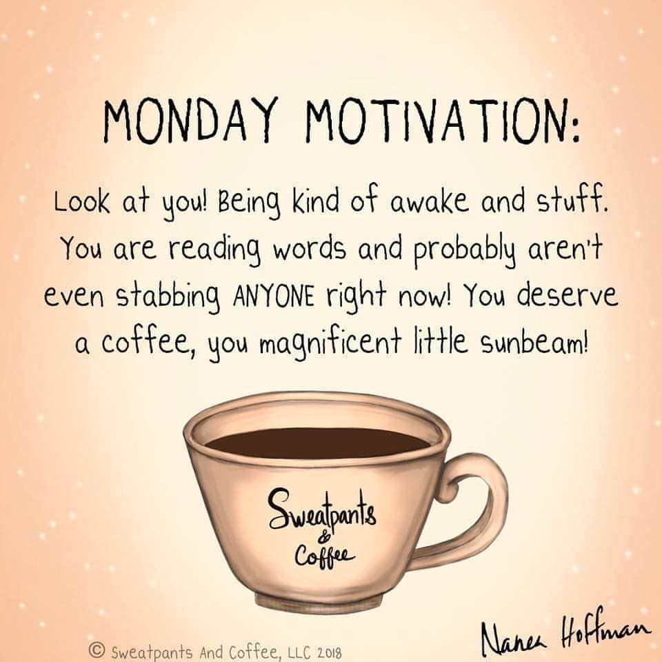 Mondaymotivation Monday Coffee Coffeequotes Coffeememe