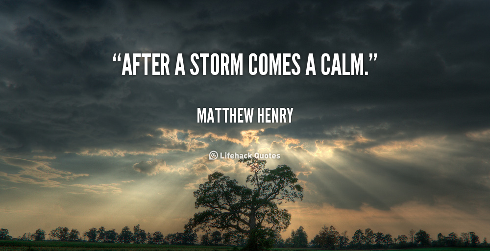 After A Storm Comes A Calm Matthew Henry Lifehack Articles