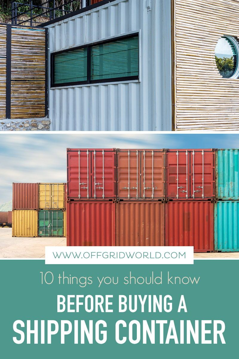 10 Things You Need To Know Before You Buy A Shipping Container Off Grid World In 2020 Shipping Container Shipping Container Sheds Container House