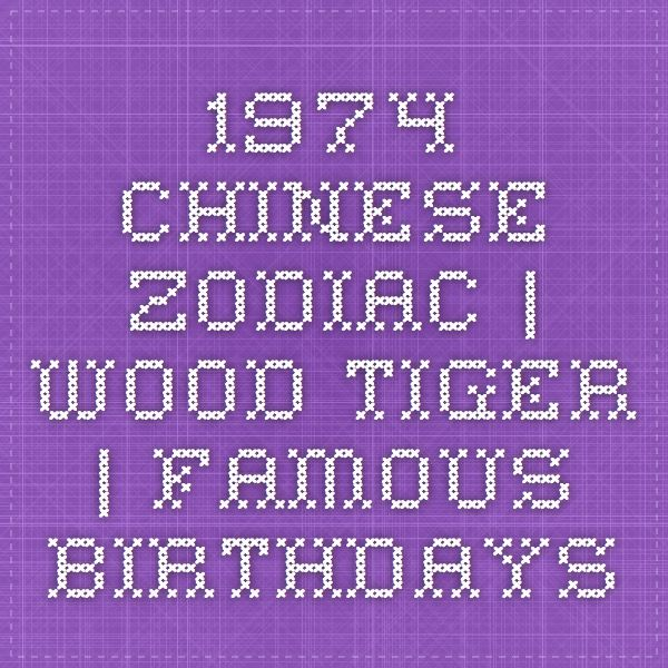 1974 Chinese Zodiac | Wood Tiger | Famous Birthdays