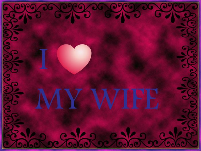I Love MY WIFE.jpg (700×525)