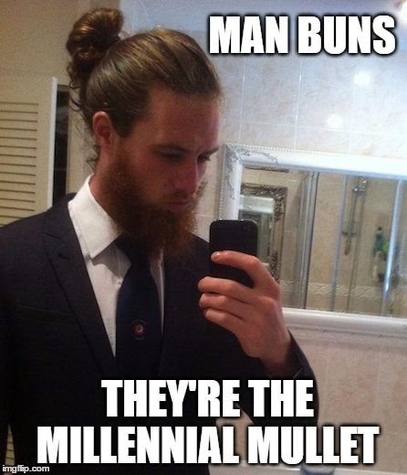 Man Bun Man Buns They Re The Millennial Mullet Image Tagged In Man Bun Made W Imgflip Meme Maker Man Bun Man Man Bun Meme