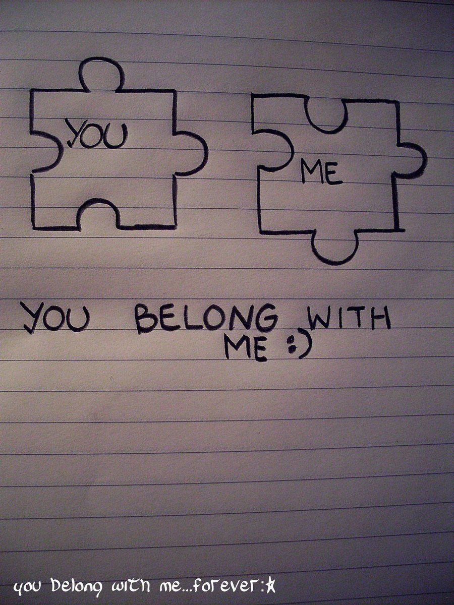 psst....YOU...belong with me ;) <3 you