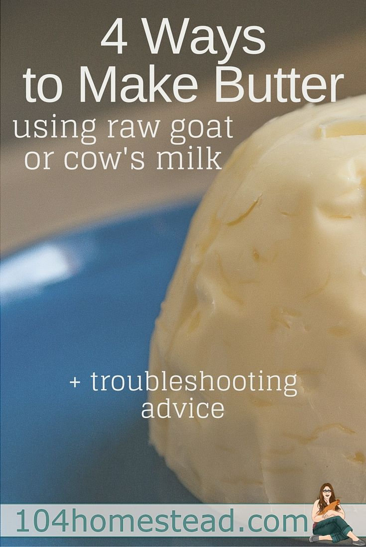 4 Ways To Make Butter From Raw Milk Homesteading