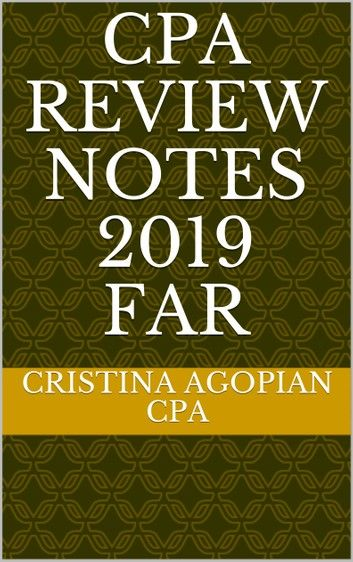 Cpa Review Notes 2019 Far (Financial Accounting And