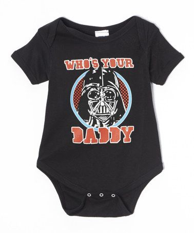 Love this Black Star Wars 'Who's Your Daddy' Bodysuit - Infant by Mad Engine on #zulily! #zulilyfinds