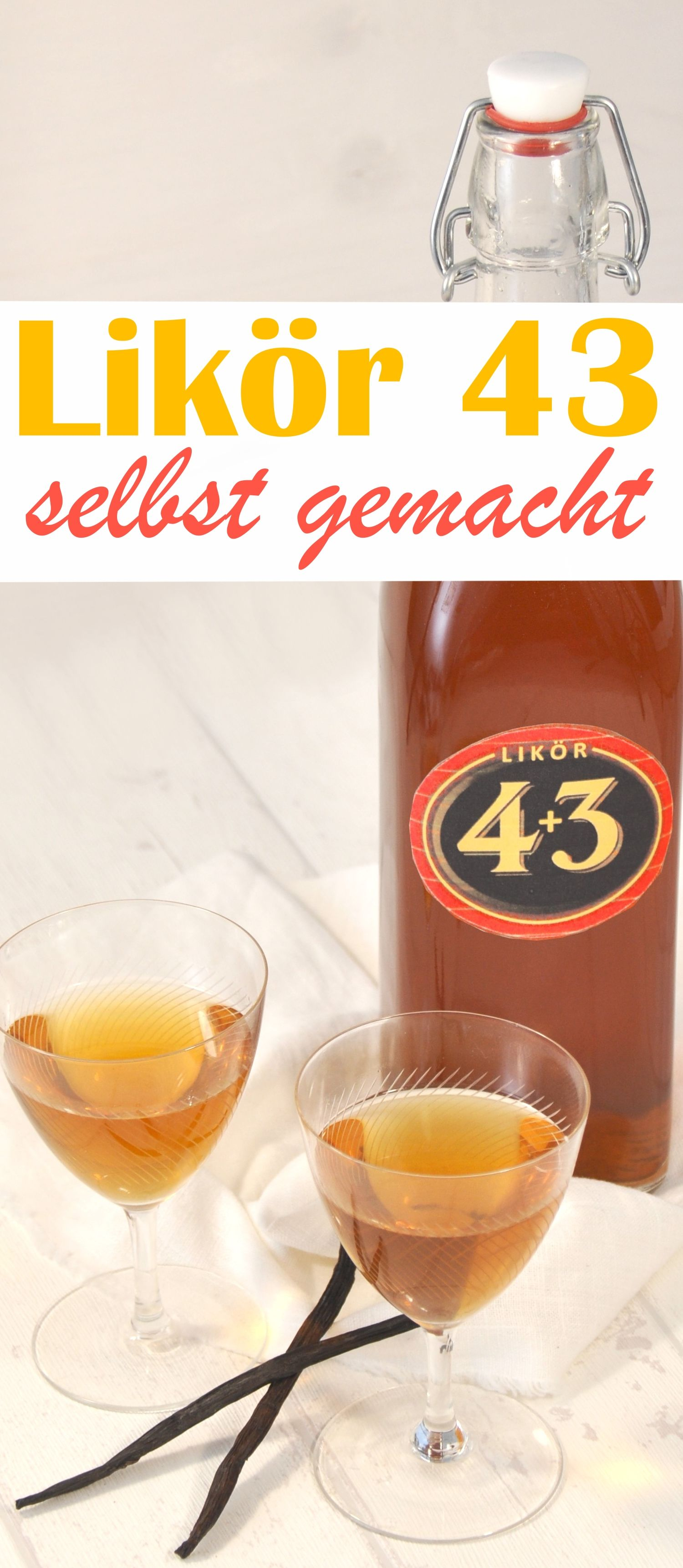 Likör 4+3 Selbst gemacht. Wie Licor 43.   Alkoholische Getränke ...