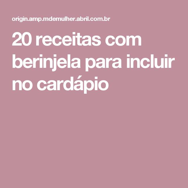 20 receitas com berinjela para incluir no cardápio