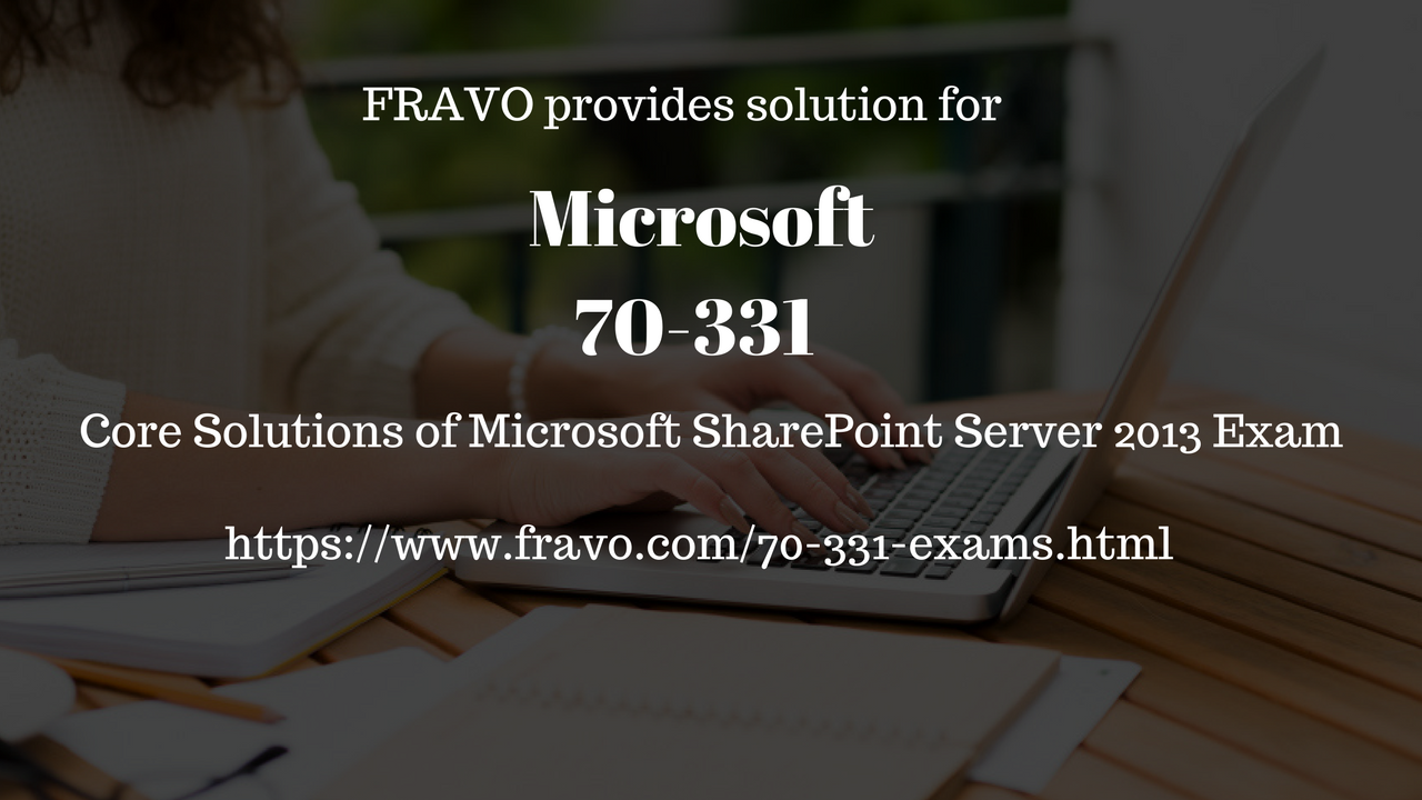 Are You Looking For The Helping Material To Pass Microsoft 70 331