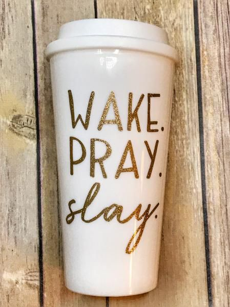 Wake Pray Slay Coffee Cup Cute Things Plastic