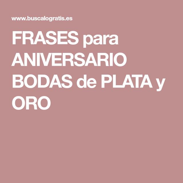 Frases Para Aniversario Bodas De Plata Y Oro Bodas De