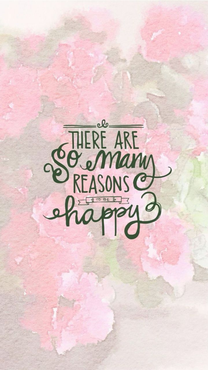 There Are So Many Reason To Be Happy IPhone Wallpapers Quotes About Happiness And Life Watercolor Background