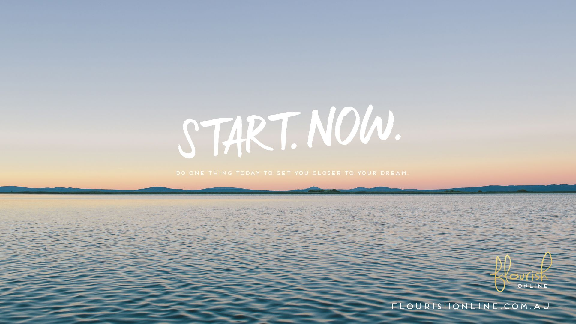 Start Now Ocean Sea View Desktop Wallpaper Background Inspirational Desktop Wallpaper Computer Wallpaper Desktop Wallpapers Free Wallpaper Backgrounds