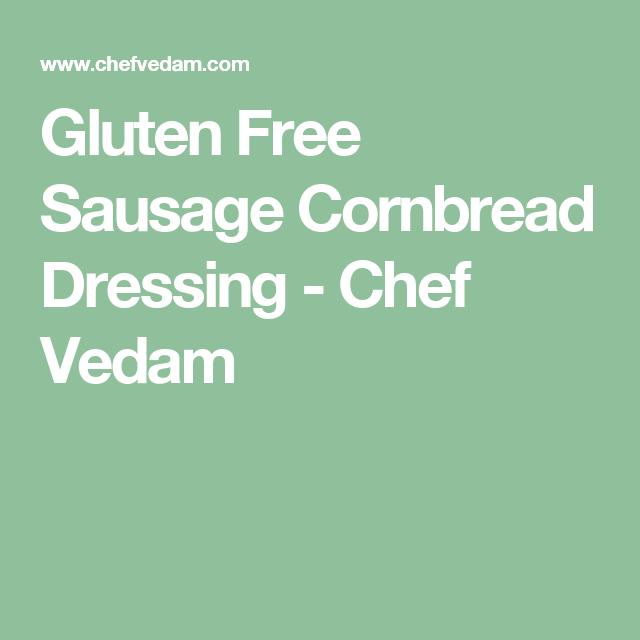 Gluten Free Sausage Cornbread Dressing - Chef Vedam