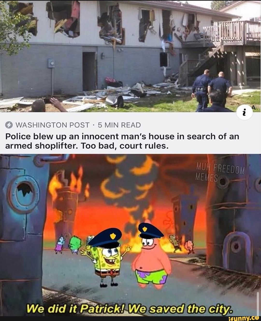 Washington Post 5 Min Read Police Blew Up An Innocent Man S House In Search Of An Armed Shoplifter Too Bad Court Rules Ifunny Funny Pictures Memes Funny Stories