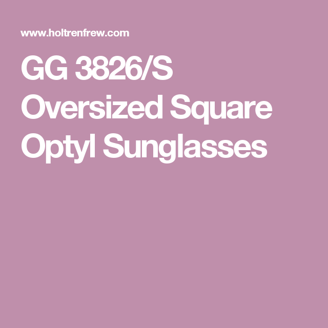 GG 3826/S Oversized Square Optyl Sunglasses