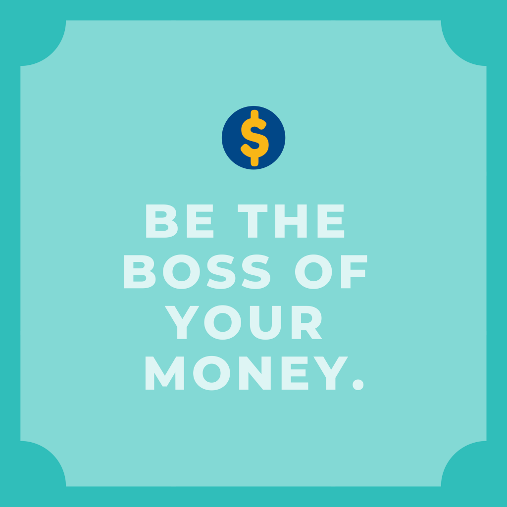 Be The Boss Of Your Money Learn How By Attending This