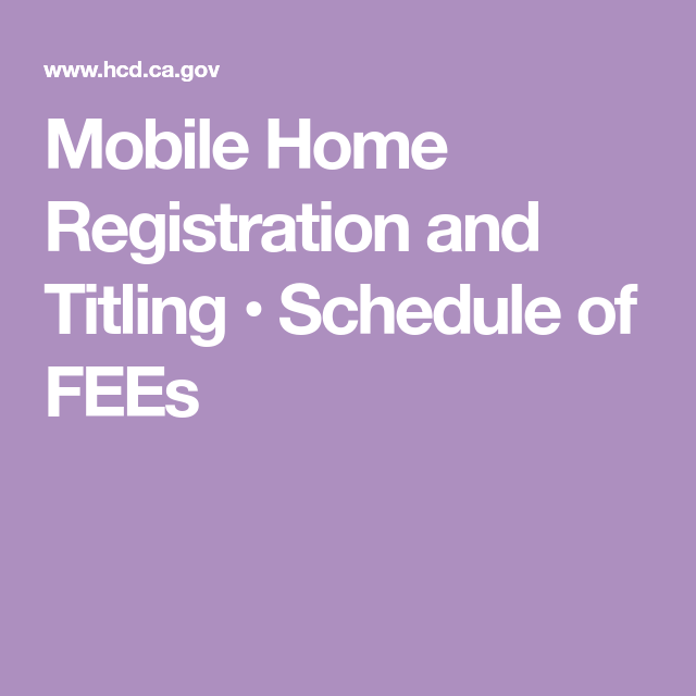 Mobile Home Registration And Titling • Schedule Of FEEs