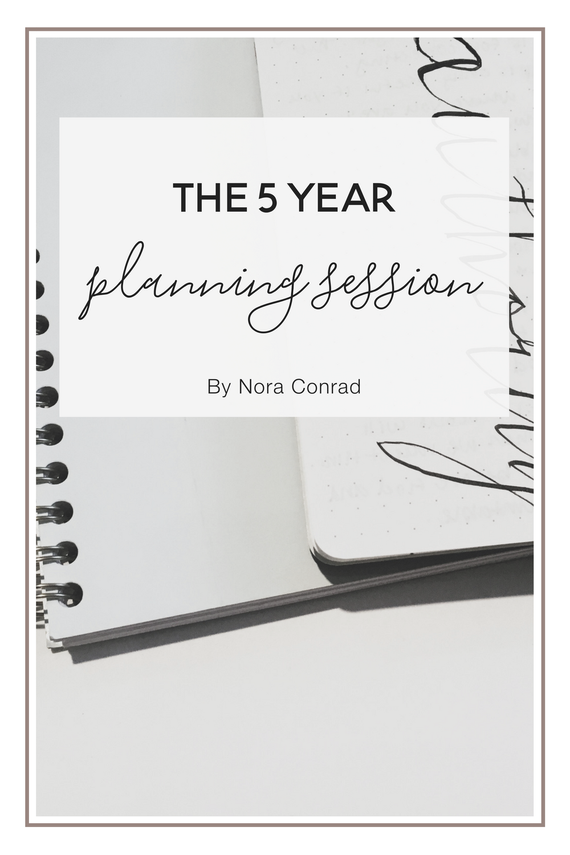 The 5 Year Plan Nora Conrad 5 Year Plan Year Plan How To Plan