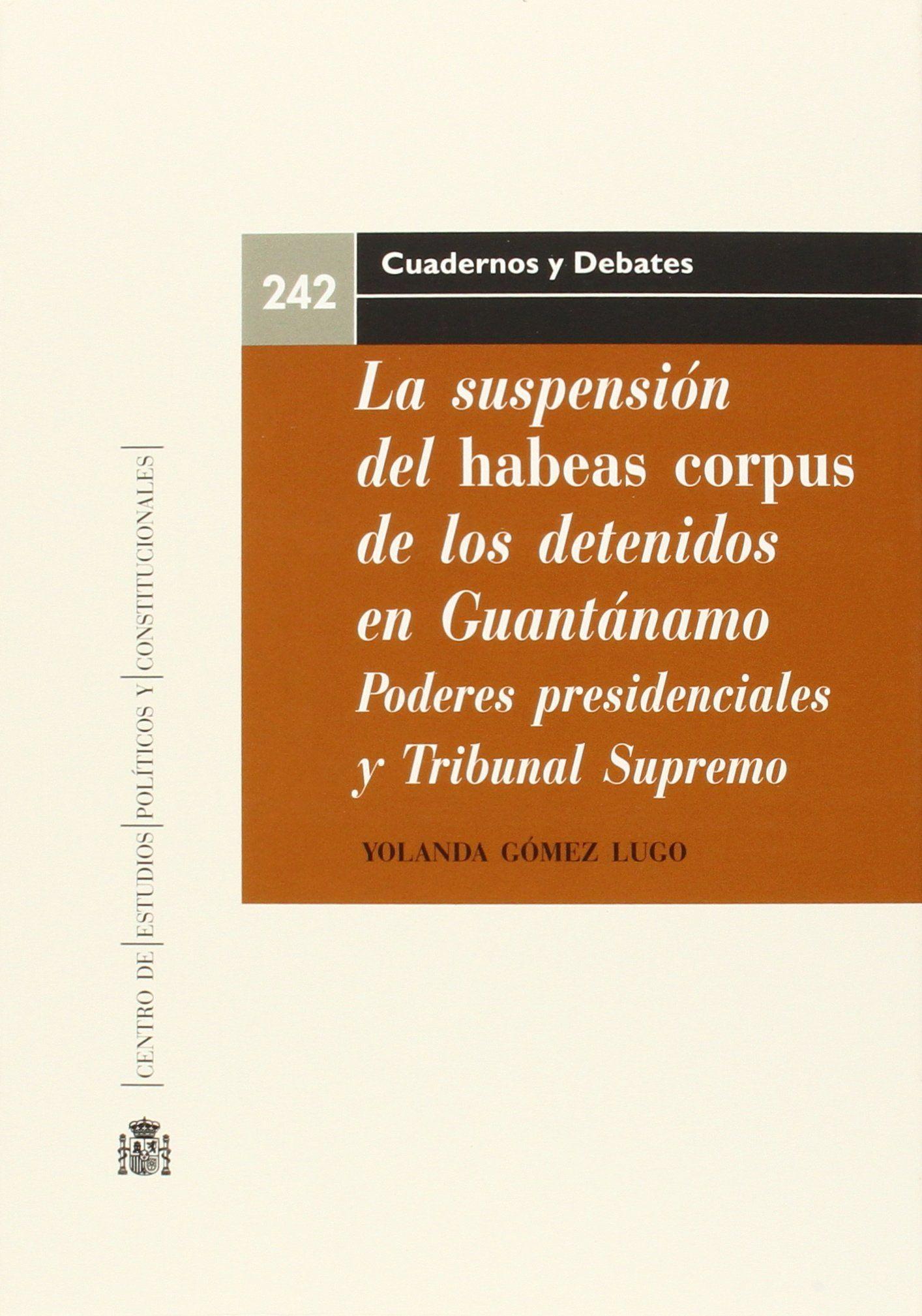 """La suspensión del """"habeas corpus""""de los detenidos en"""