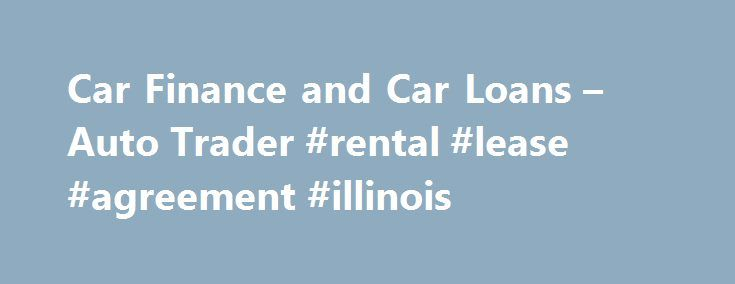 Car Finance and Car Loans u2013 Auto Trader #rental #lease #agreement - rental lease