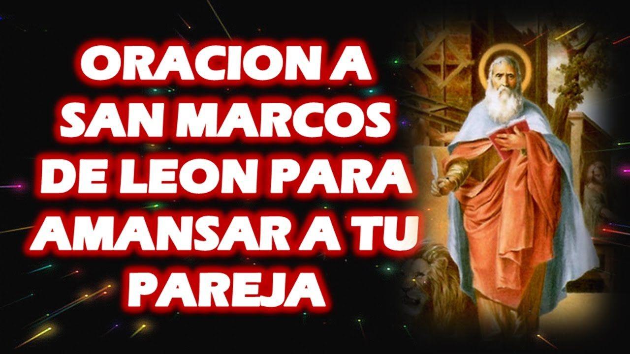 ORACION A SAN MARCOS DE LEON PARA AMANSAR A TU PAREJA | San marcos ...