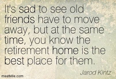 Quotes About Moving Away Quotationjarodkintzfunnyhumorsadtimehomefriendsbest .