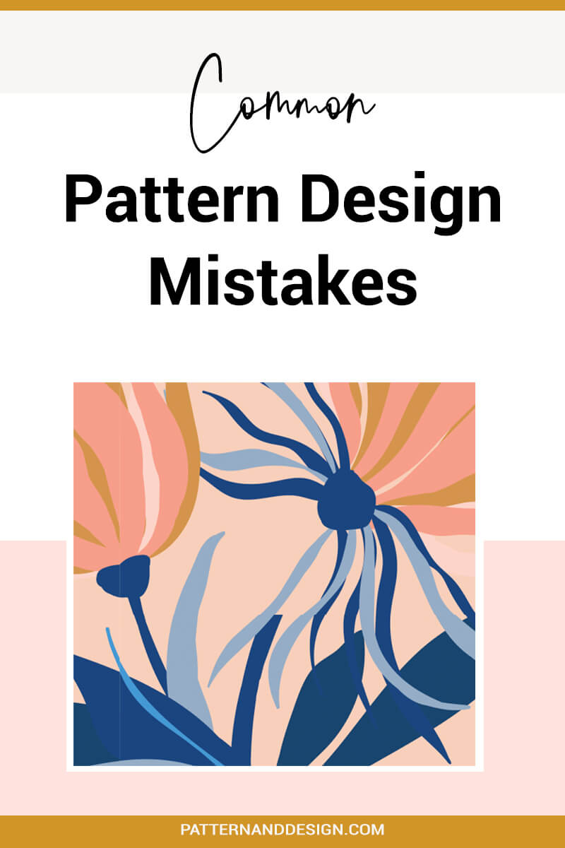 Learn What The Most Common Pattern Design Mistakes Are In 2020