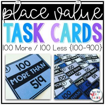 100 More / 100 Less Less Task Cards {3-Digit Numbers) | Number, Math ...