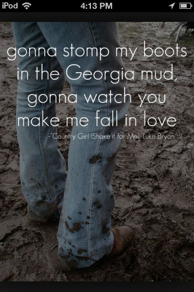 Lyric country girl shake it for me lyrics luke bryan : Gonna stomp my boots in the Georgia mud, gonna watch you make me ...