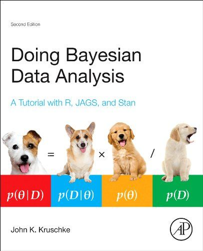Doing Bayesian Data Analysis, Second Edition: A Tutorial with R, JAGS, and Stan by John Kruschke