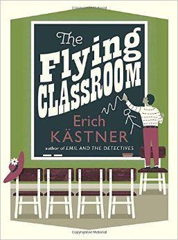 Amazon.com: The Flying Classroom (Pushkin Children's Collection) (9781782690566): Erich Kästner, Anthea Bell: Books