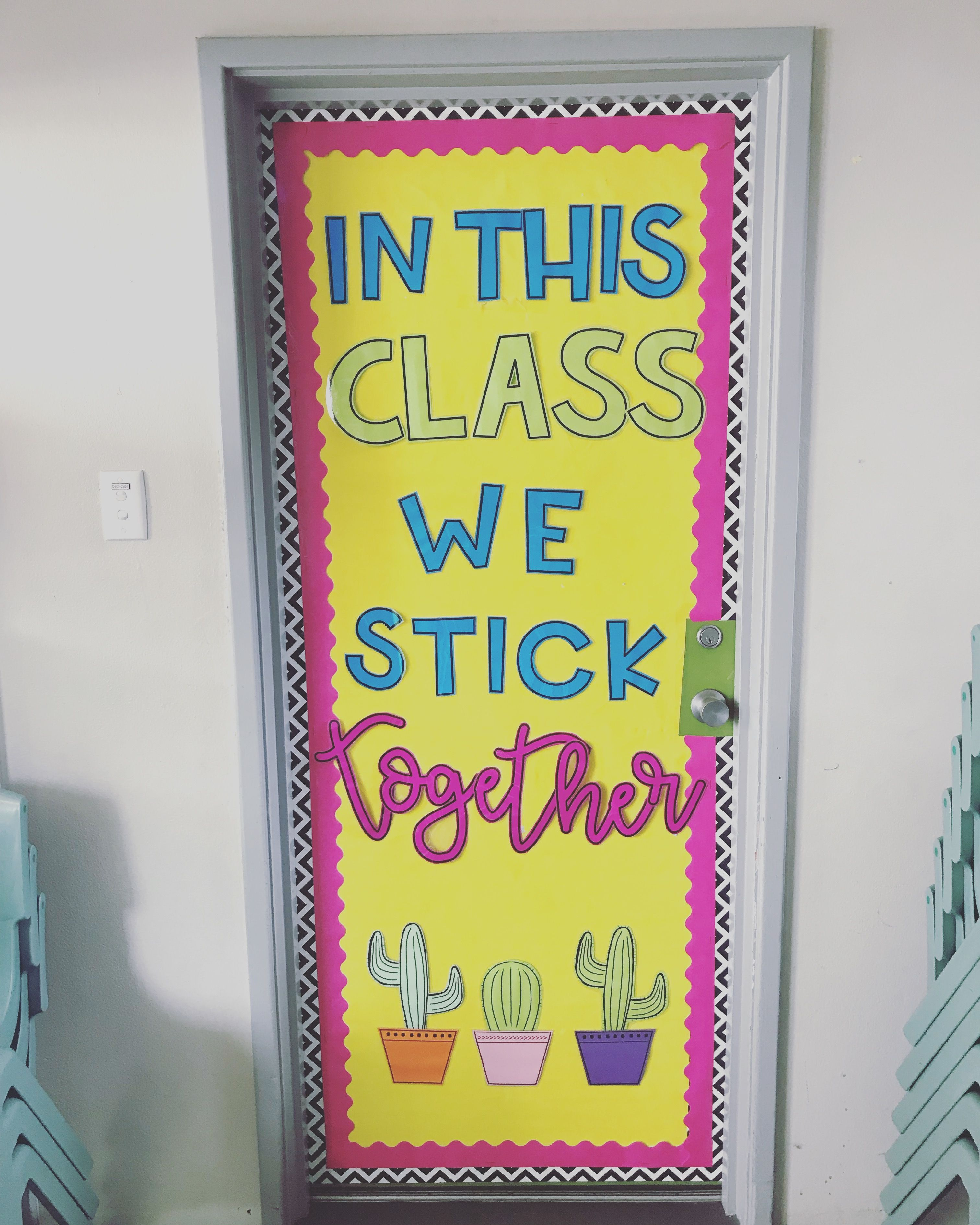 2018 Classroom Door Display In This Class We Stick Together