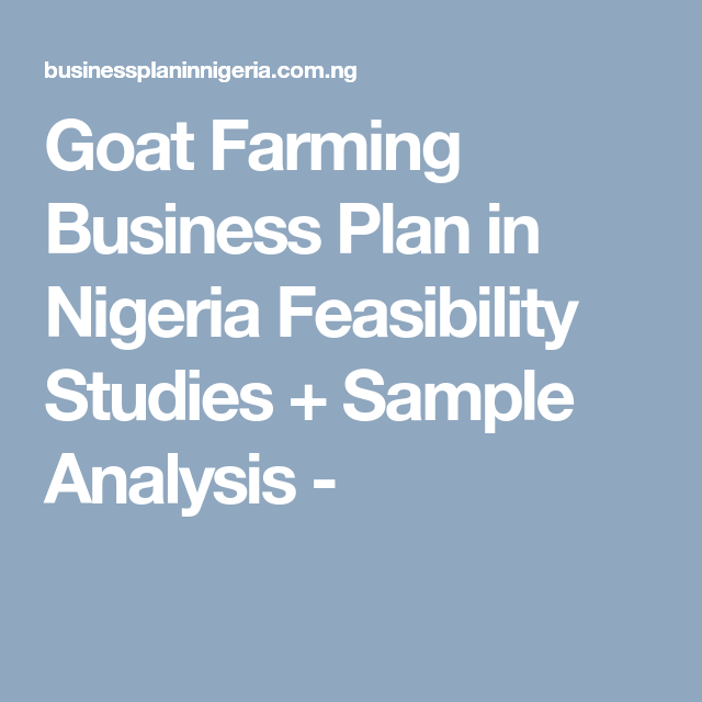 Goat Farming Business Plan in Nigeria Feasibility Studies + Sample