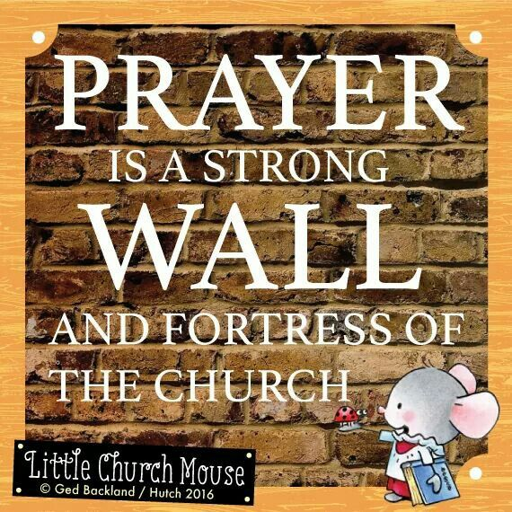✞♡✞ Prayer is a strong Wall and fortress of the church