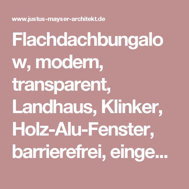 Flachdachbungalow, modern, transparent, Landhaus, Klinker, Holz ...