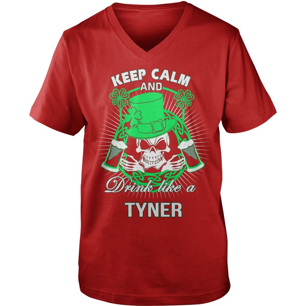 Keep Calm And Drink Like A TYNER Irish T-shirt  #gift #ideas #Popular #Everything #Videos #Shop #Animals #pets #Architecture #Art #Cars #motorcycles #Celebrities #DIY #crafts #Design #Education #Entertainment #Food #drink #Gardening #Geek #Hair #beauty #Health #fitness #History #Holidays #events #Home decor #Humor #Illustrations #posters #Kids #parenting #Men #Outdoors #Photography #Products #Quotes #Science #nature #Sports #Tattoos #Technology #Travel #Weddings #Women