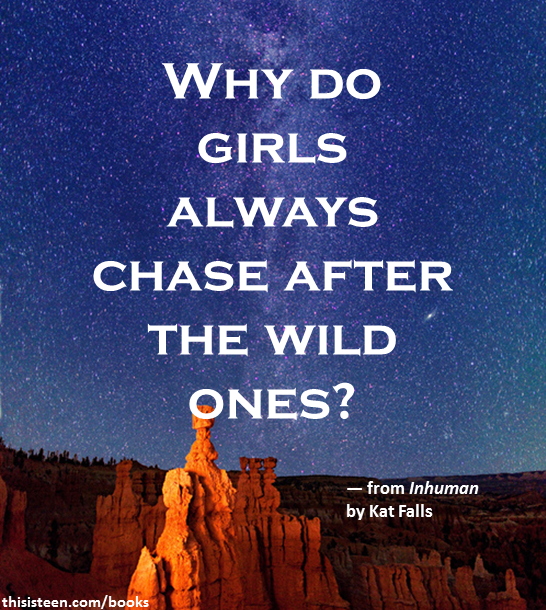 #quote From INHUMAN By Kat Falls! #books #YA #litquotes