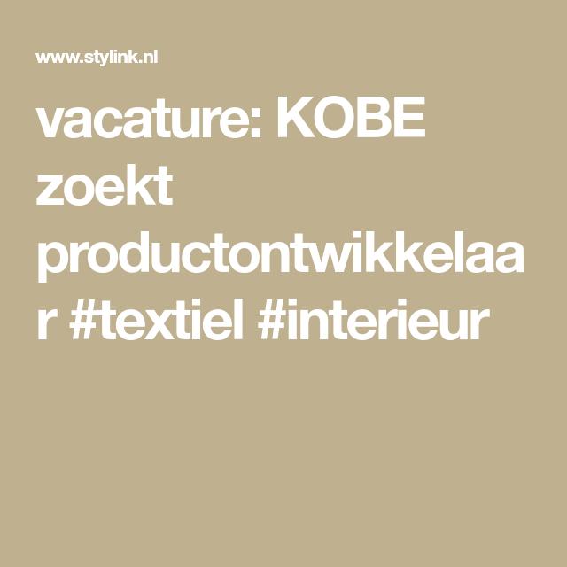 vacature: KOBE zoekt productontwikkelaar #textiel #interieur
