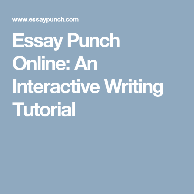 essay punch online an interactive writing tutorial learn  essay punch online an interactive writing tutorial